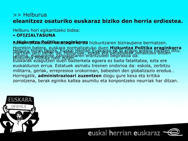 >> Helburua