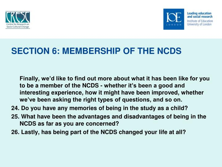 SECTION 6: MEMBERSHIP OF THE NCDS