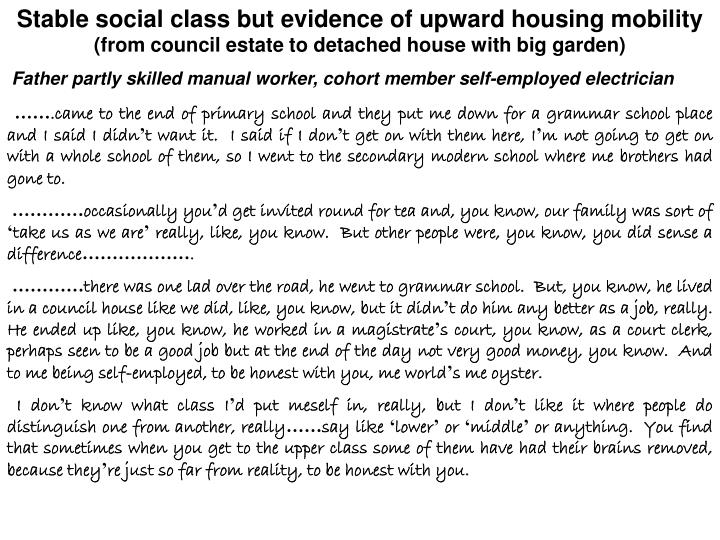 Stable social class but evidence of upward housing mobility