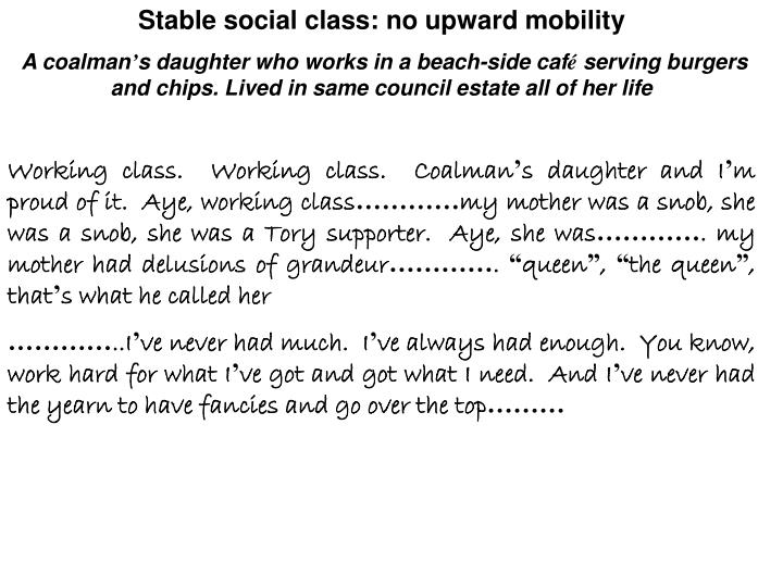 Stable social class: no upward mobility
