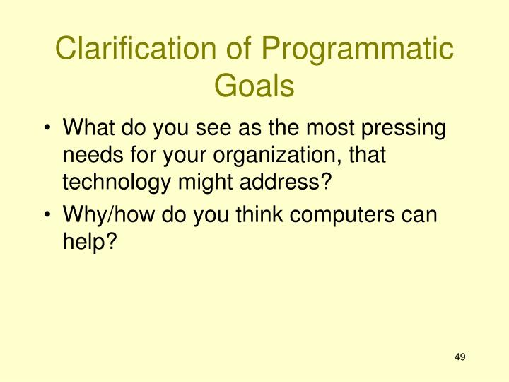 Clarification of Programmatic Goals