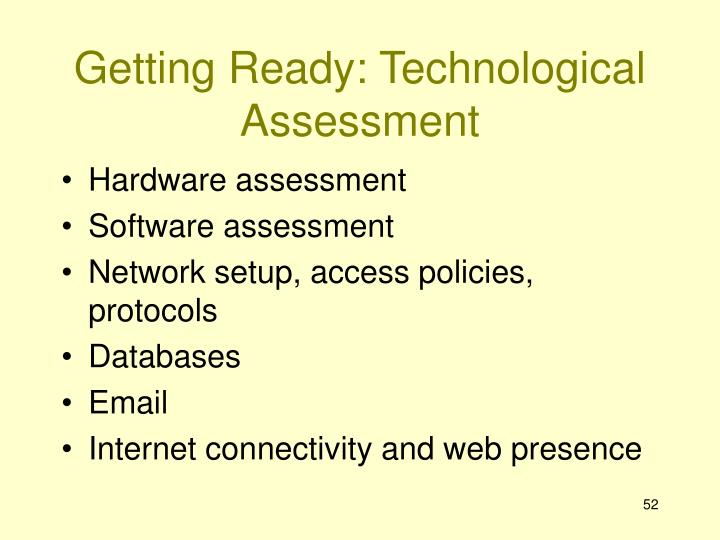 Getting Ready: Technological Assessment