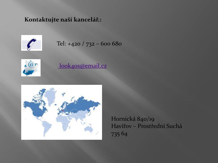 Kontaktujte naší kancelář.: