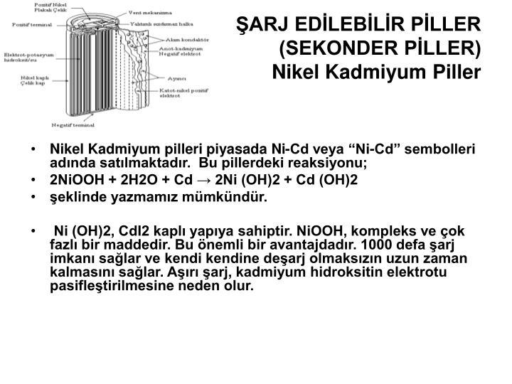 ŞARJ EDİLEBİLİR PİLLER (SEKONDER PİLLER)