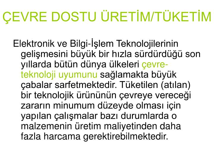 ÇEVRE DOSTU ÜRETİM/TÜKETİM