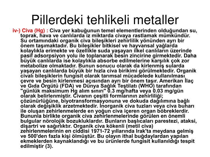 Pillerdeki tehlikeli metaller