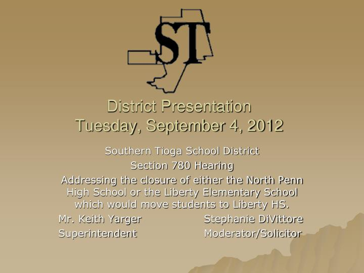 District presentation tuesday september 4 2012
