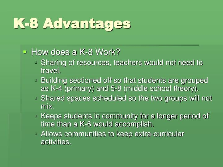K-8 Advantages
