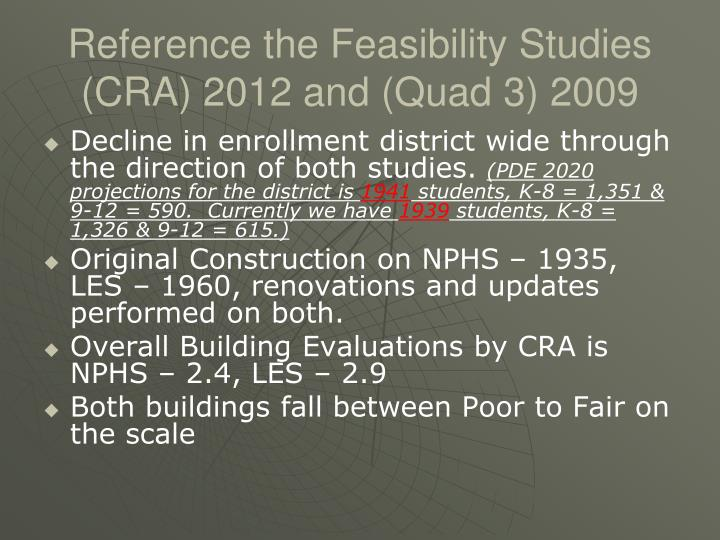 Reference the Feasibility Studies (CRA) 2012 and (Quad 3) 2009