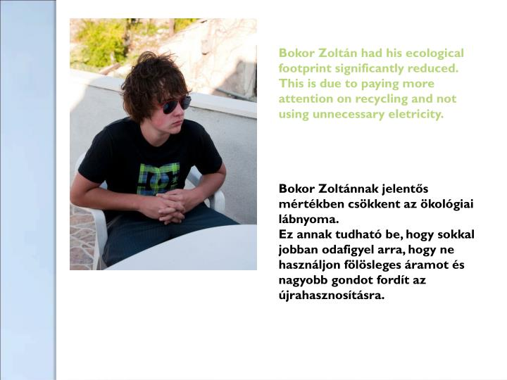 Bokor Zoltán had his ecological footprint significantly reduced.