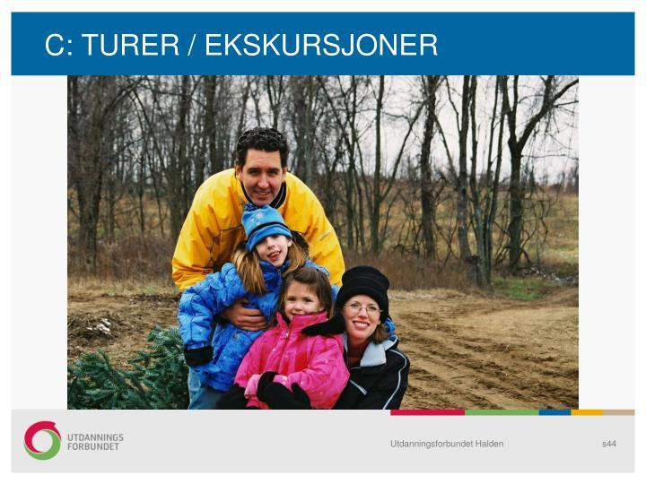 C: TURER / EKSKURSJONER