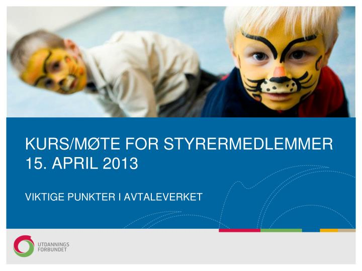 KURS/MØTE FOR STYRERMEDLEMMER 15. APRIL 2013