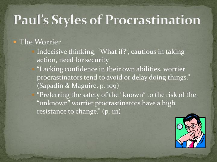 Paul's Styles of Procrastination