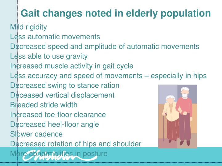 Gait changes noted in elderly population