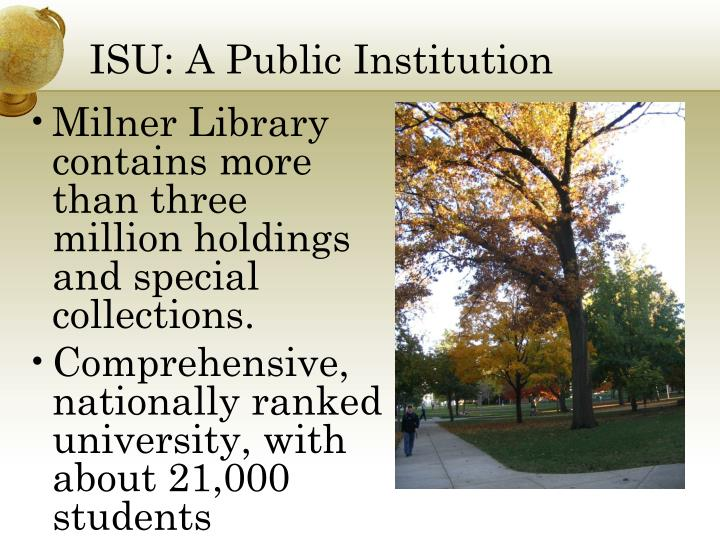 ISU: A Public Institution