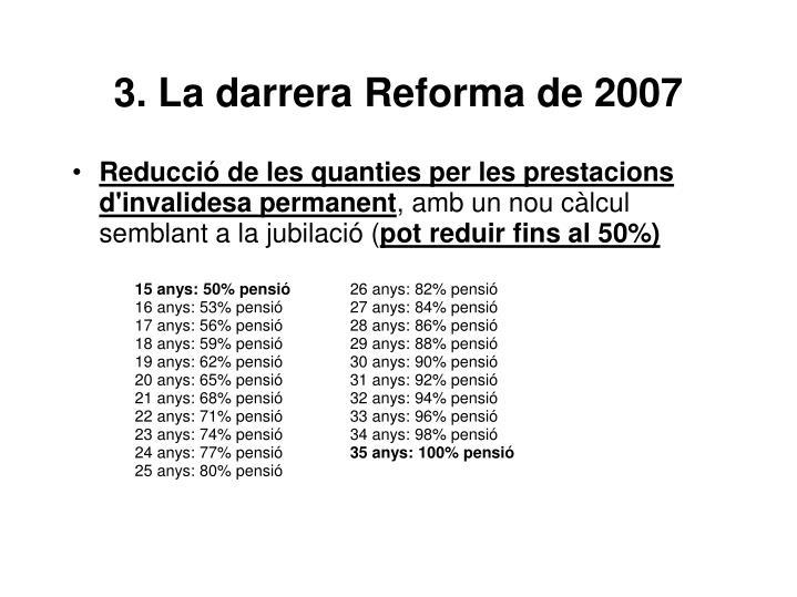 3. La darrera Reforma de 2007