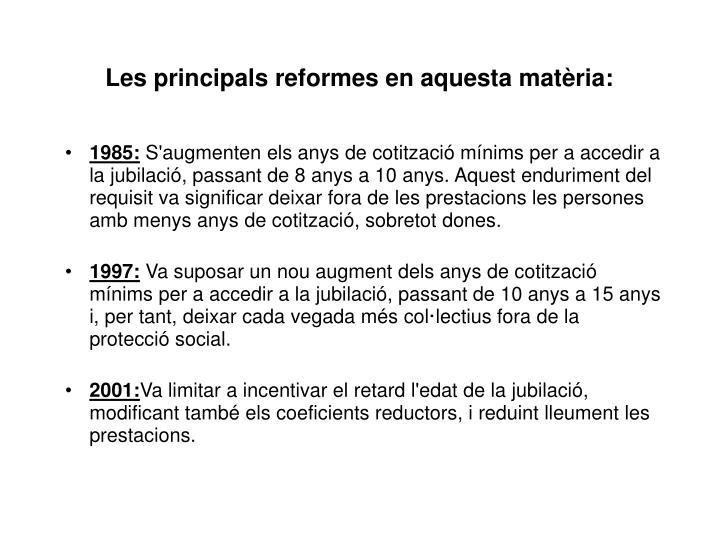 Les principals reformes en aquesta matèria: