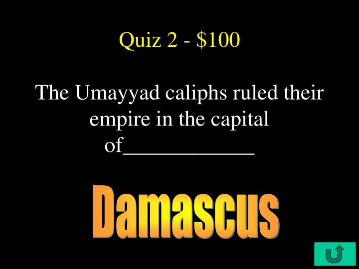Quiz 2 - $100