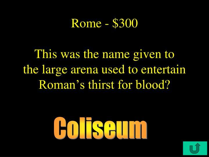 Rome - $300