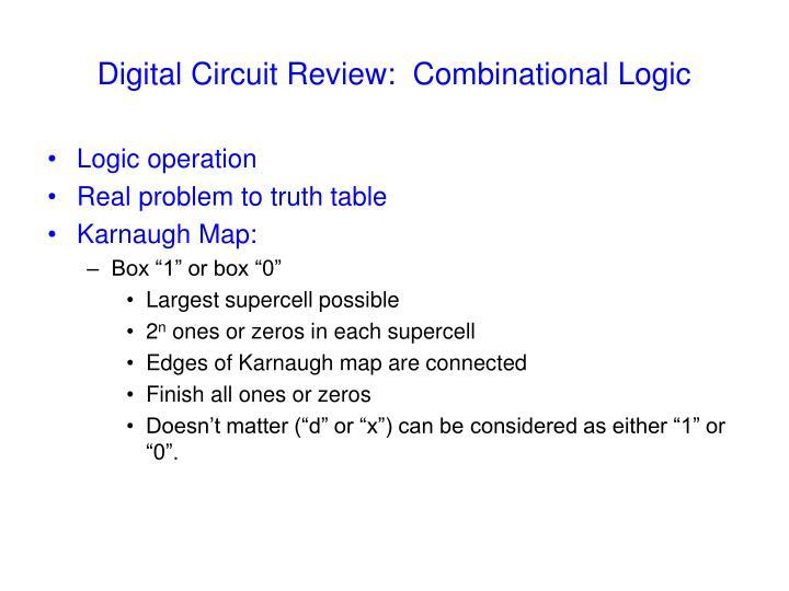 Digital Circuit Review:  Combinational Logic