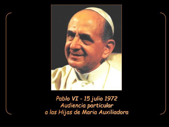 Pablo VI - 15 julio 1972