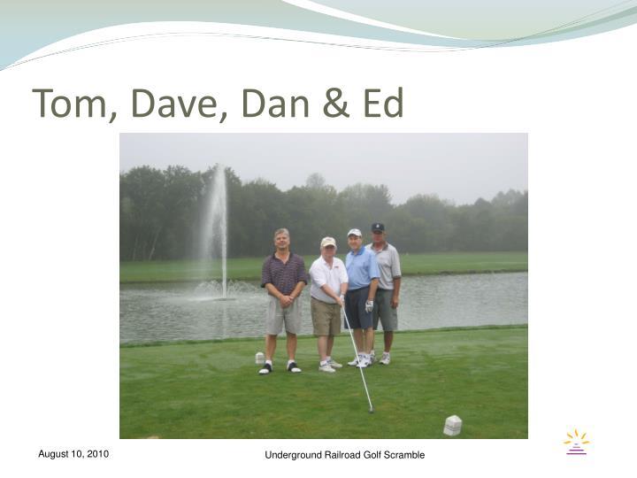 Tom, Dave, Dan & Ed
