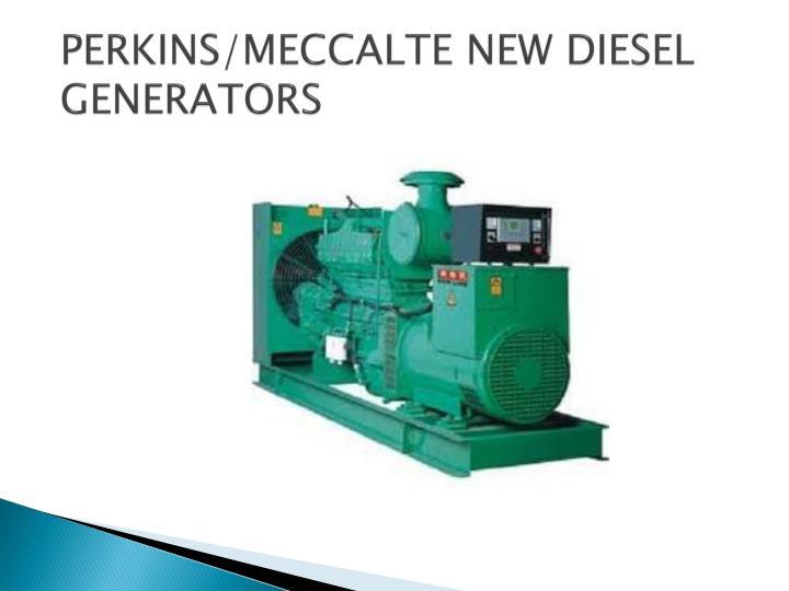 PERKINS/MECCALTE NEW DIESEL GENERATORS