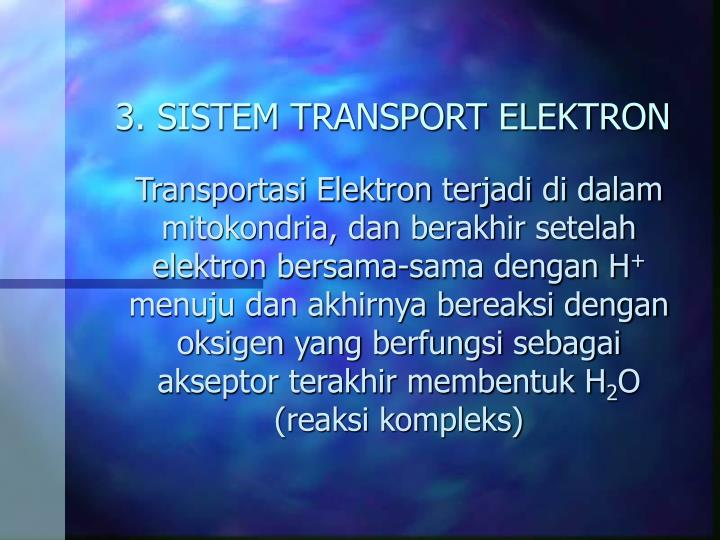 3. SISTEM TRANSPORT ELEKTRON