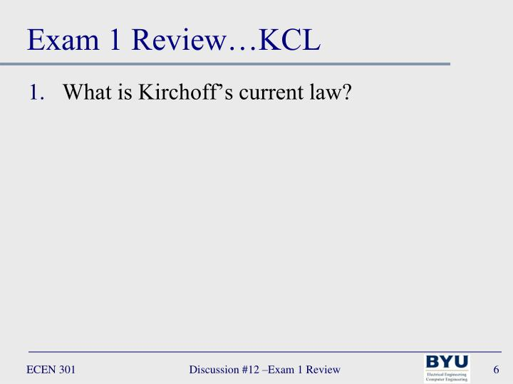 Exam 1 Review…KCL