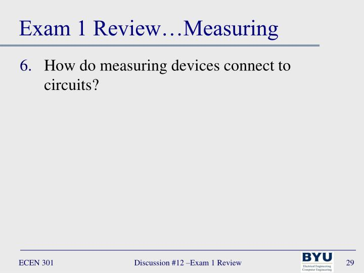 Exam 1 Review…Measuring