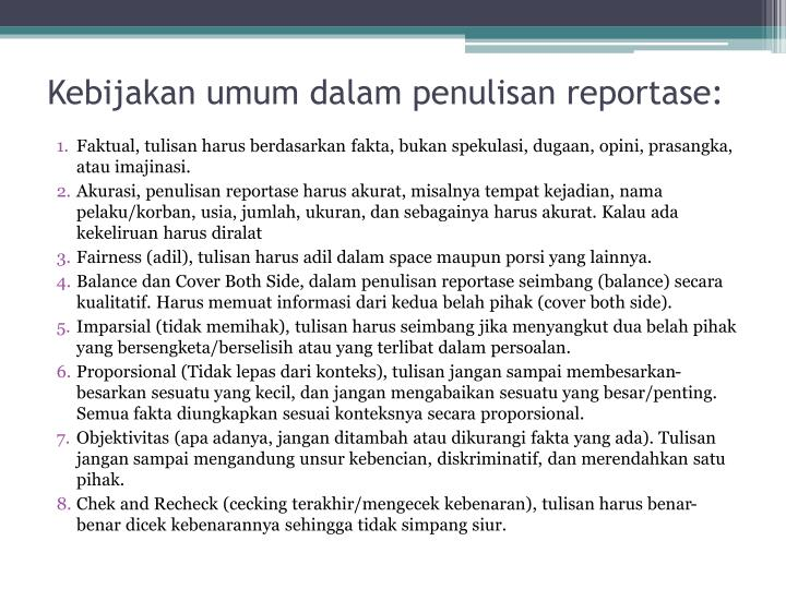 Kebijakan umum dalam penulisan reportase: