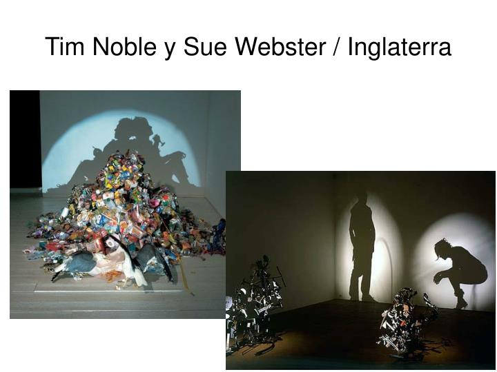 Tim Noble y Sue Webster / Inglaterra