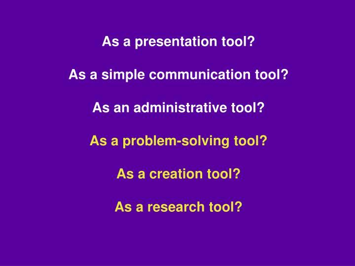 As a presentation tool?