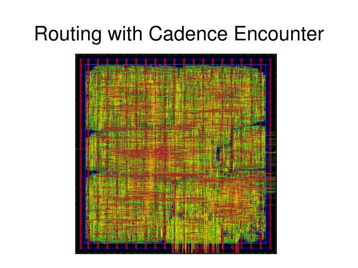 Routing with Cadence Encounter
