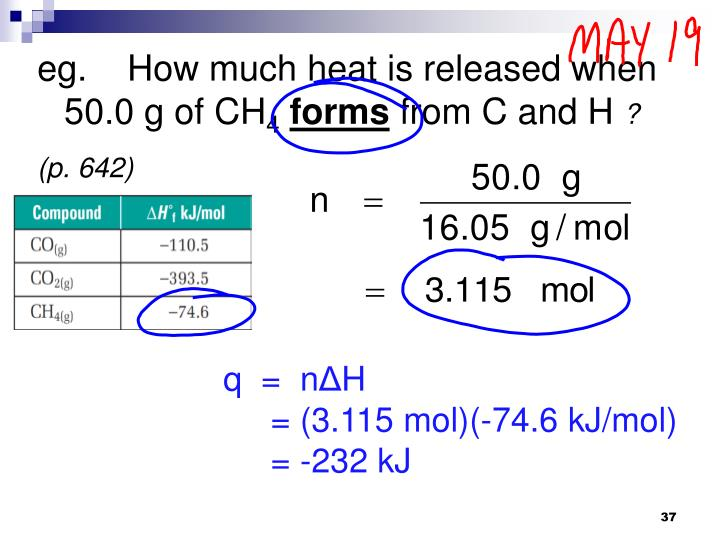 eg.    How much heat is released when 50.0 g of CH