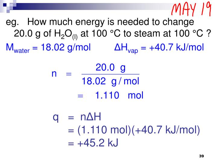 eg.   How much energy is needed to change  20.0 g of H