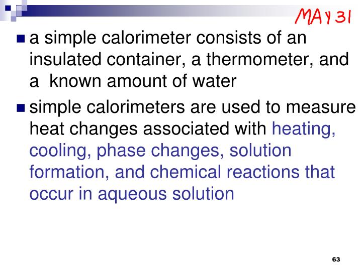 a simple calorimeter consists of an insulated container, a thermometer, and a  known amount of water