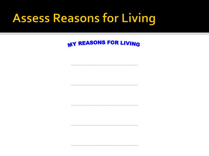 Assess Reasons for Living