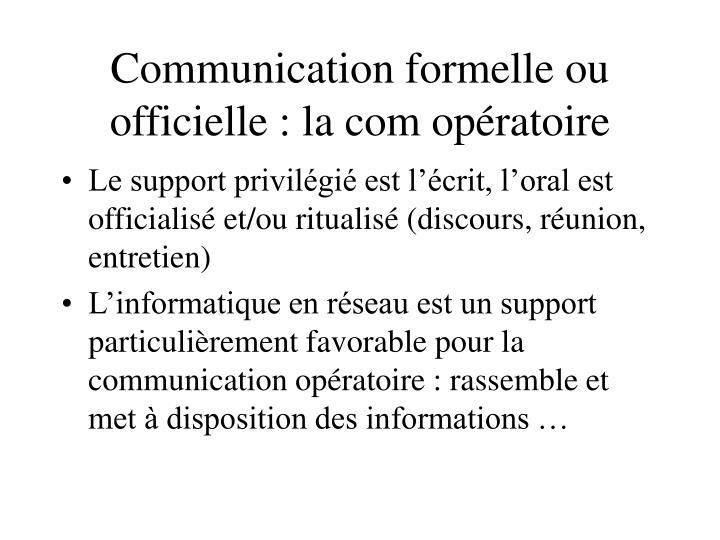 Communication formelle ou officielle : la com opératoire