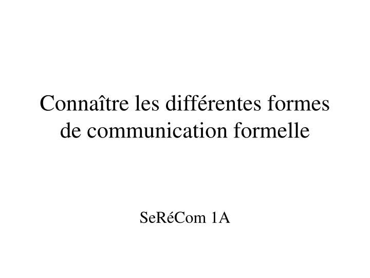 Connaître les différentes formes de communication formelle