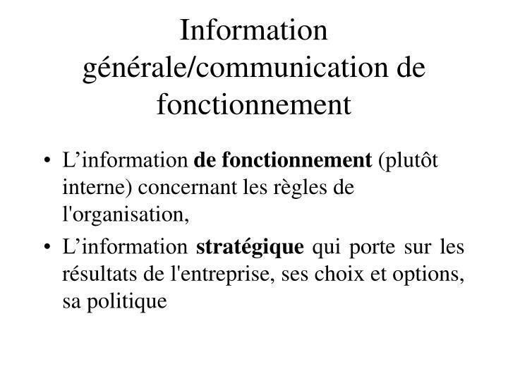 Information générale/communication de fonctionnement