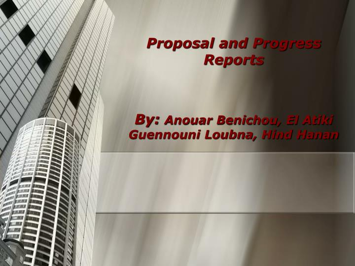 Proposal and Progress Reports
