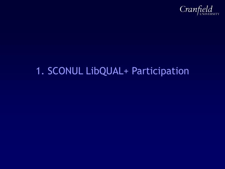 1. SCONUL LibQUAL+ Participation