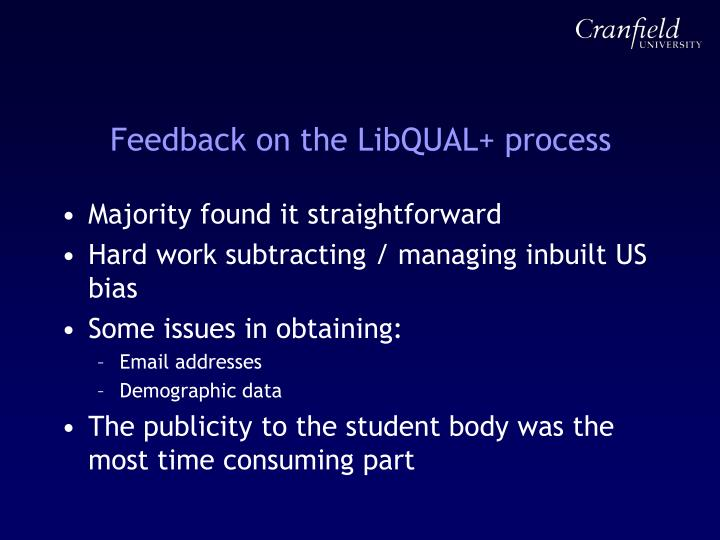 Feedback on the LibQUAL+ process