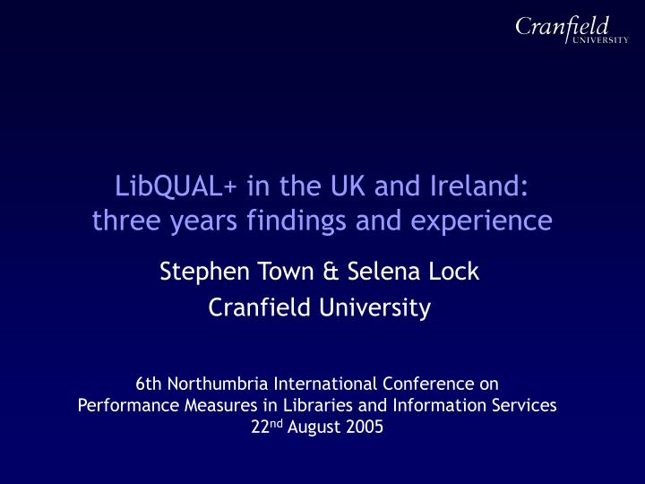 LibQUAL+ in the UK and Ireland: