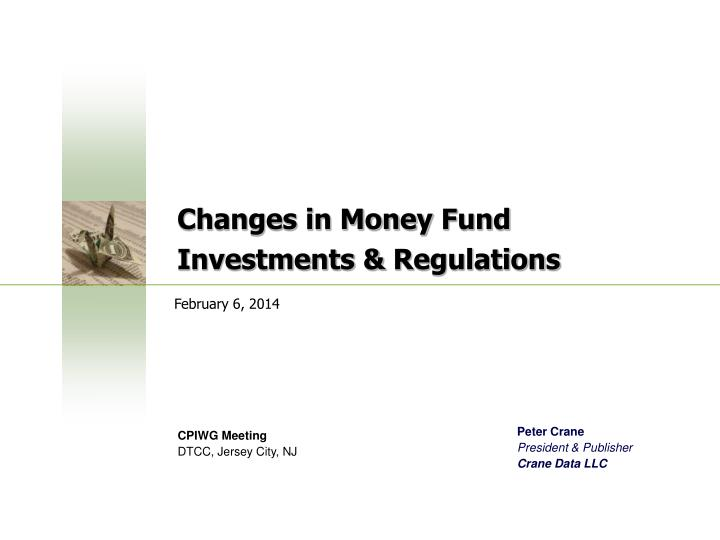 Changes in money fund investments regulations