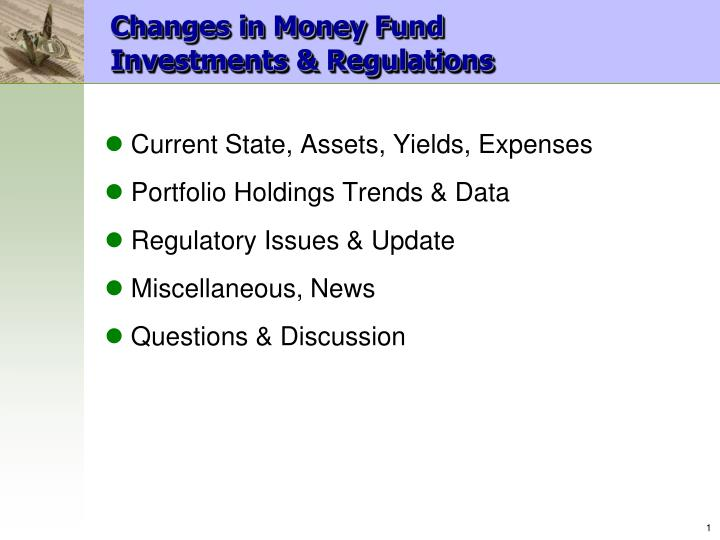 Changes in money fund investments regulations1