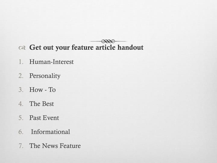 Get out your feature article handout