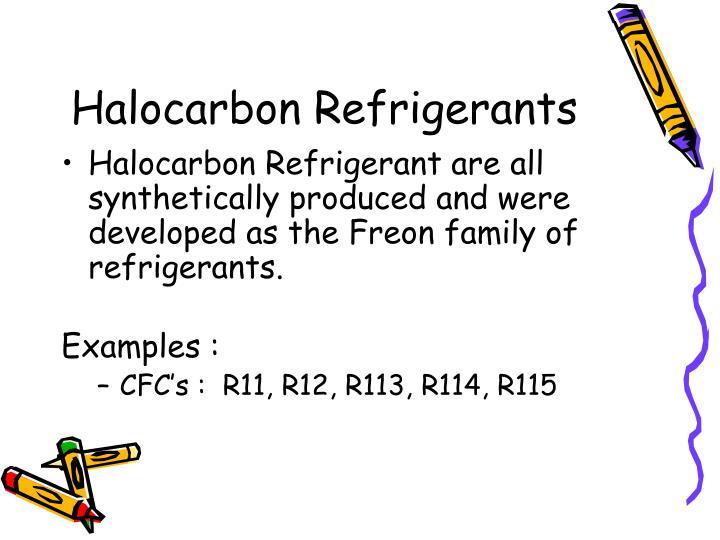 Halocarbon Refrigerants