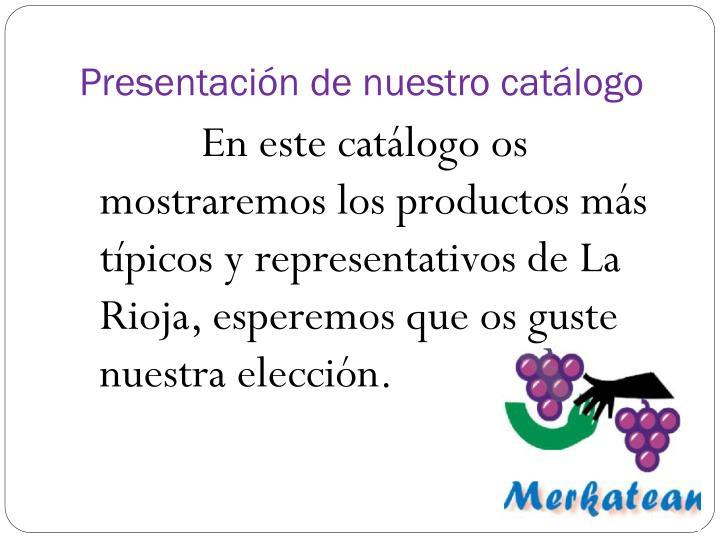 Presentación de nuestro catálogo